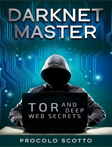Darknet Master Tor and Deep Web Secrets