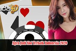 Agen Judi Slot Terbaik Indonesia 2020