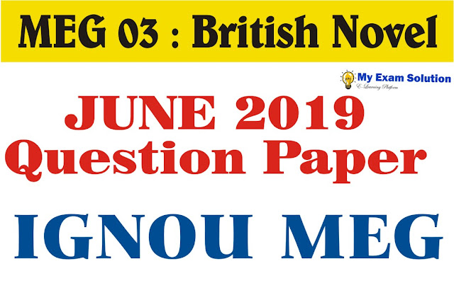 british novel, ignou meg question papers june 2018, acs 01 question paper june 2018,ignou meg question papers june 2017, ignou question paper june 2018, ignou question paper 2019 june ignou question papers june 2017, ignou ma hindi question paper 2017, ignou previous year question paper june 2018