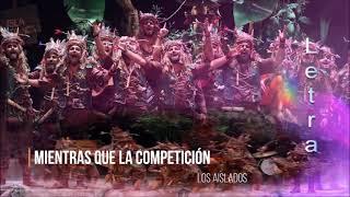 """Pasodoble """"Mientras que la competición"""". Comparsa """"Los Aislados"""" con Letra (2020)"""