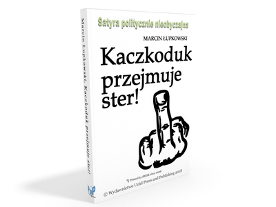 Wstęp do satyry politycznej: Kaczkoduk przejmuje ster!