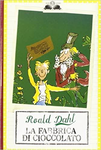 La fabbrica di cioccolato - Roal Dahl