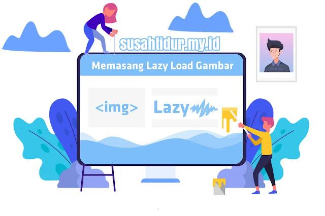 Mempercepat Blog : Memasang Lazy Load Gambar