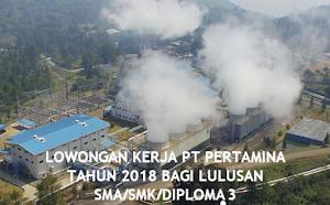 Penerimaan Karyawan PT Pertamina Lulusan SMA SMK Diploma 3 tahun 2018