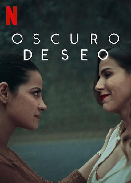 Oscuro deseo (2020) Temporada 1 NF WEB-DL 1080p Latino