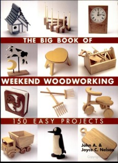 The Big Book of Weekend Woodworking PDF Books By John A. Nelson