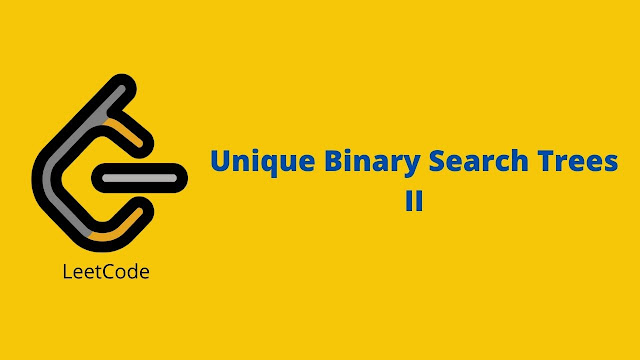 Leetcode Unique Binary Search Trees II problem solution