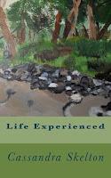 https://www.amazon.com/Life-Experienced-Cassandra-Skelton-ebook/dp/B00MWK81JI/ref=sr_1_7?keywords=cassandra+ulrich&qid=1585435294&sr=8-7
