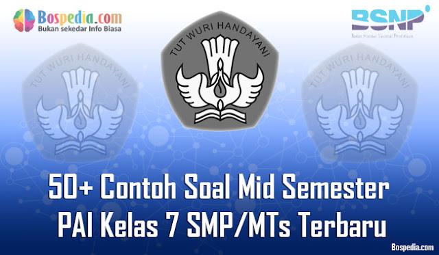 50+ Contoh Soal Mid Semester PAI Kelas 7 SMP/MTs Terbaru