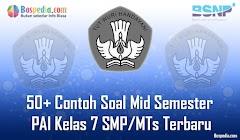 Lengkap - 50+ Contoh Soal Mid Semester PAI Kelas 7 SMP/MTs Terbaru