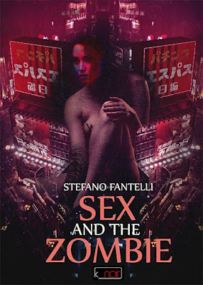 Sex and the Zombie (Stefano Fantelli)