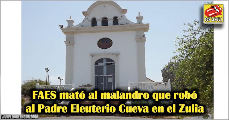 FAES mató al malandro que robó al Padre Eleuterio Cueva en el Zulia