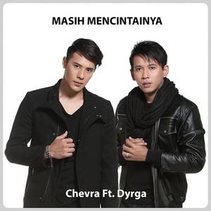 Chevra - Masih Mencintainya (Feat. Dyrga)