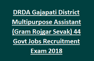 DRDA Gajapati District Multipurpose Assistant (Gram Rojgar Sevak) 44 Govt Jobs Recruitment Exam 2018