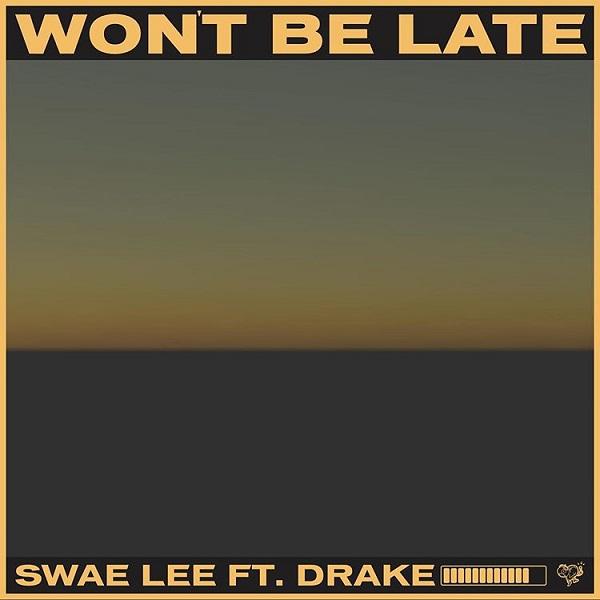 Swae Lee ft Drake - Wont Be Late (Prod-Tekno)