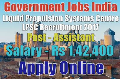 Liquid Propulsion Systems Centre LPSC Recruitment 2017