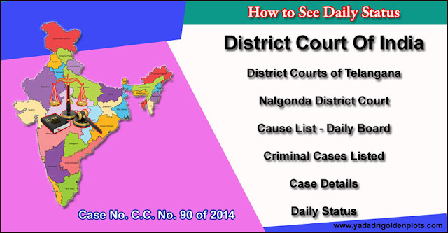 Bhongir Court C.C. No. 90 of 2014 Daily Status.