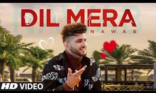 Dil Mera Lyrics Nawab