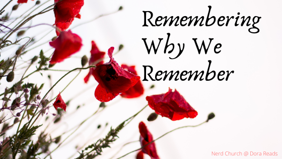 'Remembering Why We Remember' with a background of poppies
