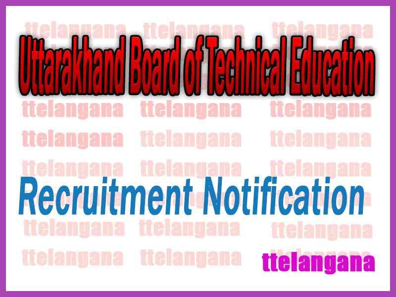Uttarakhand Board of Technical Education UBTER Recruitment Notification