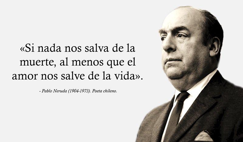 20 De Frases De Pablo Neruda Que Te Haran Creer En El Amor El Club