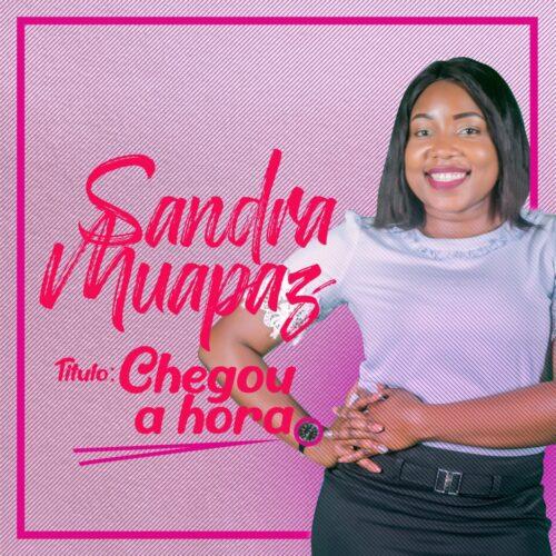 Sandra Muapaz – Chegou a Hora