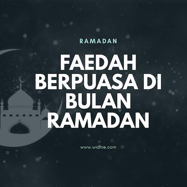Faedah berpuasa di Bulan Ramadan