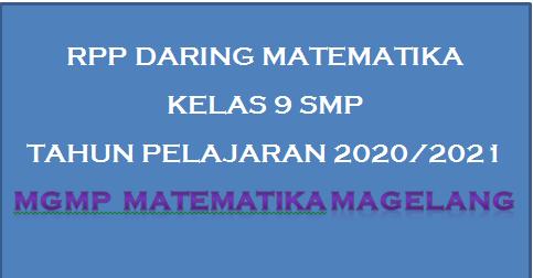 Rpp Daring Matematika Kelas 9 Tahun 2020 2021 Mgmp Matematika Magelang