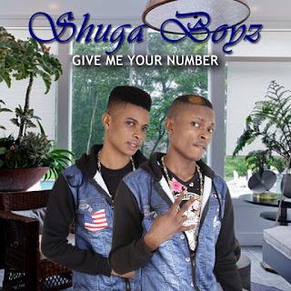 247Music: Shuga Boyz – Give Me Your Number [Prod.By Don Dizy] @Shugaboyz
