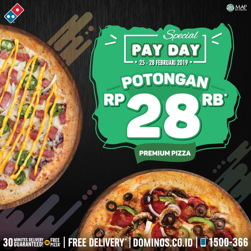 #Domino's - #Promo Special PAY DAY Potongan 28 Ribu Periode 25 - 28 Feb 2019