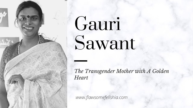 Gauri Sawant – The Transgender Mother with A Golden Heart