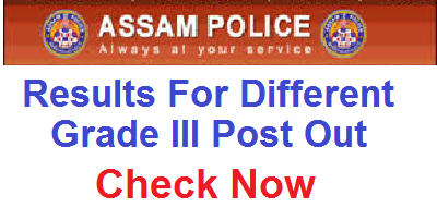 Assam Police Results For Different Grade III Post