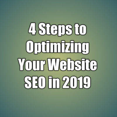 4 Steps to Optimizing Your Website SEO in 2019