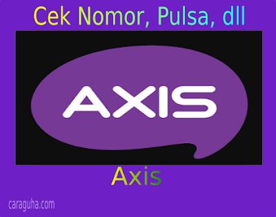 cek nomor pulsa dll axis