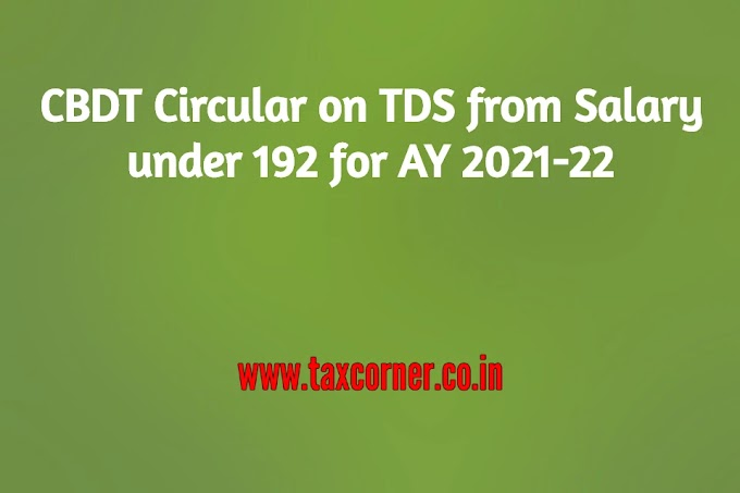 CBDT Circular on TDS from Salary under 192 for AY 2021-22