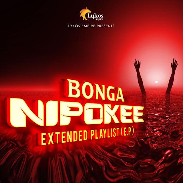 EP: Producer Bonga – Nipokee (Audio) MP3 Download