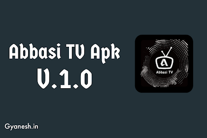 Download Abbasi Tv Apk and Watch 200+ Live TV Channels on Your Android Device