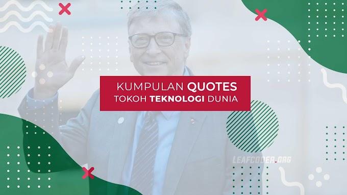 20 Quotes Seputar Teknologi yang Sangat Menginspirasi