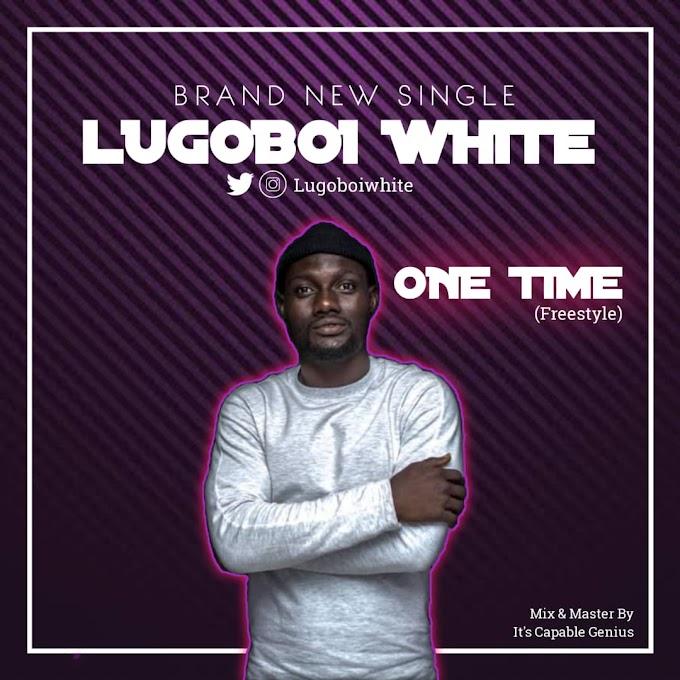LugoBoi White - One Time (Freestyle) | @lugoboiwhite