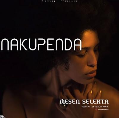 AUDIO | Mesen Selekta - Nakupenda | Download New song