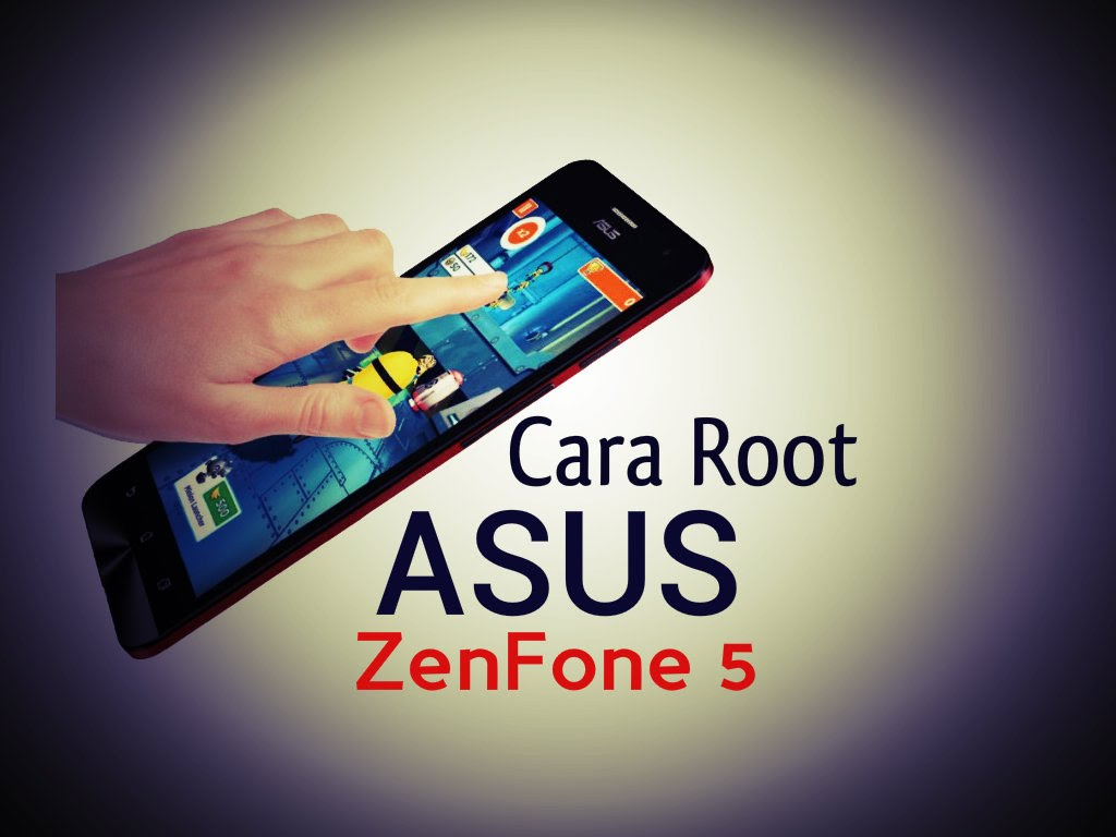 Cara Root Android Asus Zenfone 5amp6 Kitkat