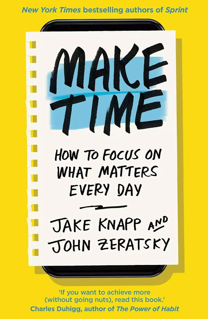 Make Time: How to Focus on What Matters Every Day Book About in Hindi