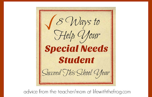 kissing the frog: 8 Ways to Help Your Special Needs Student Succeed This School Year