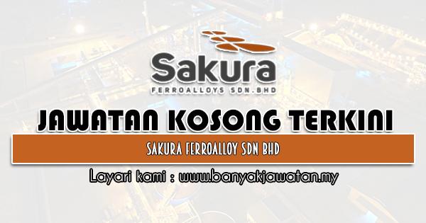 Jawatan Kosong 2021 di Sakura Ferroalloys Sdn Bhd