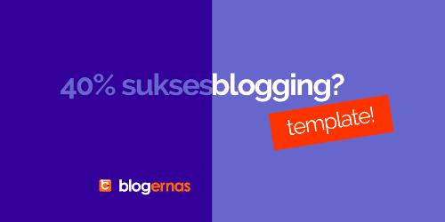 Sukses Blogging? Waspadai Template Blog Anda!