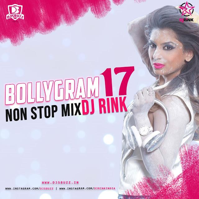 BOLLYGRAM 17 – DJ RINK (NON STOP MIX)