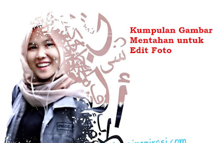 Kumpulan Gambar Mentahan untuk Editor Foto | Terbaru dan Lengkap