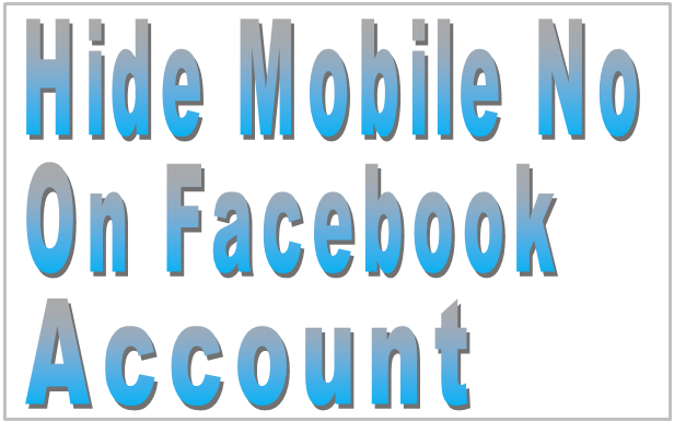 Hide Mobile Number On Facebook Account