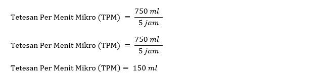 rumus menghitung tetesan infus mikro contoh1
