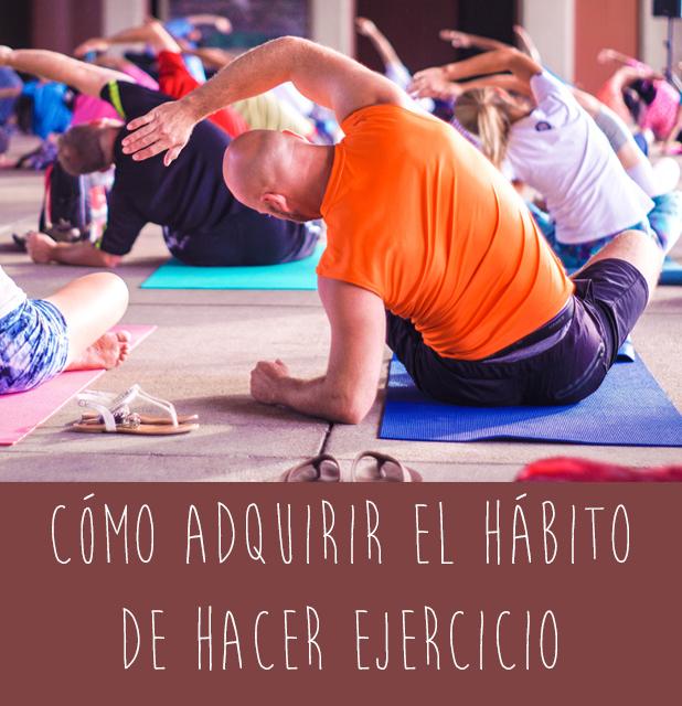 El Pegotiblog Cómo adquirir el hábito de hacer ejercicio